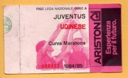 Biglietto Ingresso Stadio Juventus Udinese - 1984/85 - Tickets - Entradas