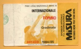 Biglietto Ingresso Stadio Internazionale Torino - 1984/85 - Tickets - Entradas