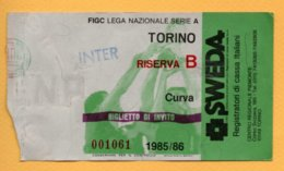 Biglietto Ingresso Stadio Torino Riserva B - 1985/86 - Tickets - Entradas