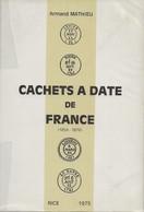 Cachets à Date De France (1854-1876) D'Armand Mathieu, 1975,  TB - France