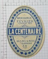 ETIQUETTE  BRASSERIE FEVRIER MOMIGNIES LA CENTENAIRE -1 - Beer