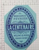 ETIQUETTE  BRASSERIE FEVRIER MOMIGNIES LA CENTENAIRE -4 - Beer