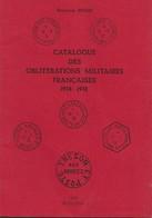 Catalogue Des Oblitérations Militaires Françaises 1914-1918, De Bertrand Sinais. 1979, TB - France
