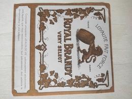 Magnifique étiquette Ancienne - Royal Brandy Very Select - Loyauté Fait Force - Eaux De Vie - Other