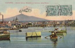 CATANIA-ARCHI DELLA MARINA E VEDUTA DELL'ETNA-CARTOLINA  VIAGGIATA IL 23-12-1909 - Catania