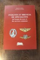 Livre - Insigne Et Brevet De Spécialtés De L'armée De Terre Et Des Servies Communs - Abzeichen & Ordensbänder