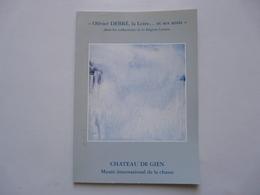 CATALOGUE D'EXPOSITION DEDICACE : Olivier DEBRE, La Loire ...et Ses Amis - Château De GIEN - Books, Magazines, Comics