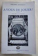 A Vous De Jouer ! Cinq Pièces De Théâtre (1980) - Teatro