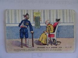 CPA  EPISODES DE LA GUERRE 1914 N° 203 FRANCOIS-JOSEPH Mon Pauvre Wilem Je Crois Qu'ils T'ont Un Peu Abimé...  TBE - Humoristiques