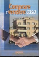 GUIDE PRATICHE ALTROCONSUMO - COMPRARE E VENDERE CASA - EDIZ. 2004 - PAG. 213 - FORMATO 16X24 - USATO COME NUOVO - Diritto Ed Economia