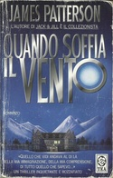 JAMES PATTERSON - Quando Soffia Il Vento. - Bücher, Zeitschriften, Comics
