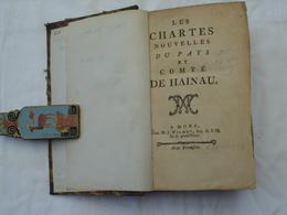 Les Chartes Nouvelles Du Pays Et Conté De Hainaut, Imprimé M.J. Wilmet à Mons.Réimpression Du 2 Avril 1783. - Livres, BD, Revues