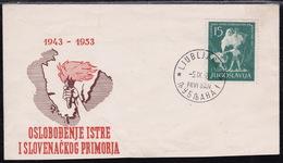 Yugoslavia, 1953, Istria, Slovene Littoral Liberation, FDC - 1945-1992 République Fédérative Populaire De Yougoslavie