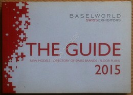Catalogo Orologi - Baselworld Swiss Exibitors - The Guide 2015 - Jewels & Clocks