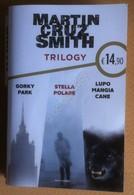 Martin Cruz Smith - Trilogy - Gorky Park - Stella Polare - Lupo Mangia Cane - Books, Magazines, Comics