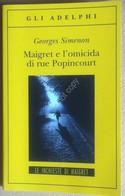 Georges Simenon - Maigret E L'omicida Di Rue Popincourt - Adelphi 2011 - Books, Magazines, Comics