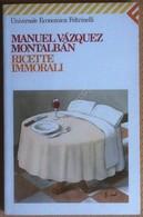 Manuel Vázquez Montalbán - Ricette Immorali - Universale Economica Feltrinelli - Books, Magazines, Comics