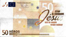 BILLET FICTIF DE 50 EUROS  50 HÉROS STOP A L'ARNAQUE JÉSUS EST LA SEULE VRAIE VALEUR - Ficción & Especímenes