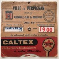 CALTEX DISQUE CONTROLE STATIONNEMENT AGREE DEPUTE MAIRE VILLE PERPIGNAN N° 6 ECUSSON St JEAN AUTOMOBILE CLUB ROUSSILLON - Reclame
