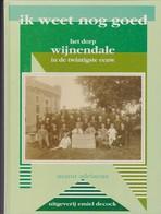 Ik Weet Nog Goed... Het Dorp Wijnendale In De Twintigste Eeuw. - Histoire
