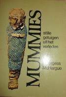 Mummies  -  Stille Getuigen Uit Het Verleden - Door Georgess McHargue - Archéologie