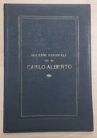 Risorgimento - I Solenni Funerali Del Re Carlo Alberto In Torino - Ed. 1849 RARO - Books, Magazines, Comics