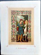 IMAGES PIEUSES SANTINI SAINT HUBERT S HUBERTUS CHROMOLITHOGRAPHIE DU PATRON DES CHASSEURS 11 X 15 CM - Religione & Esoterismo