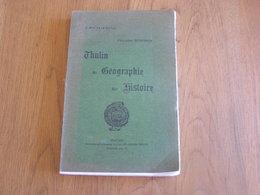 THULIN Sa Géographie Son Histoire P Rinchon 1925 Régionalisme Hainaut Industrie Ecole Police Commune Eglise Seigneurie - Belgium