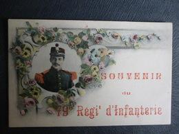 SOUVENIR DU 79ème REGIMENT D'INFANTERIE - à NANCY Ou NEUFCHATEAU (cela Dépend De L'époque !) - Regimenten