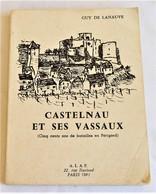Guy De Lanauve, Castelnau Et Ses Vassaux, Cinq Cent Ans De Batailles En Périgord, 1970 - Histoire