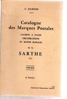 Julienne: Catalogue Des Marques Postales De La Sarthe  1700-1876  Ed 1964 - Literatuur