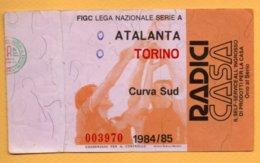 Biglietto Ingresso Stadio Atalanta-Torino - 1984-85 - Tickets - Entradas