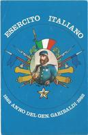 XW 2189 Esercito Italiano - Anno Del Generale Garibaldi - Annullo Filatelico 03100 Frosinone / Non Viaggiata - Historische Figuren