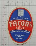 ETIQUETTE  BRASSERIE FACON  GAND - GENT FACON'S SEVE - Bier