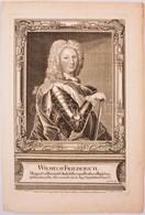 1738 Wilhelm Friedrich - Frigyes Vilmos (1685-1723) Porosz Herceg Rézmetszetű Portréja. / Copper Plate Engraving Drawing - Engravings