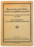 1947 Magyarország Vasuti Térképe, állomás és Megállóhely Névjegyzéke. Bp., 1947., MÁV, (Szikra-ny.),56 P. Magyar, Franci - Maps