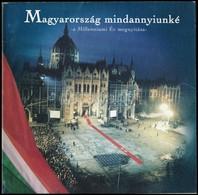 2000 Magyarország Minannyiunké - A Milleniumi Év Megnyitása. 22p - Documentos Antiguos