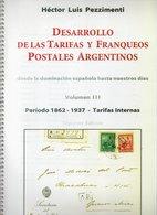 Desarrollo De Las Tarifas Y Franqueos Postales Argentinos - Periodo 1862-1937 -  H.L. Pezzimenti 110 Paginas - Posttarieven