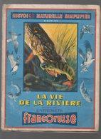 Album Collecteur D'images FRANCORUSSE :la Vie De La Rivière (COMPLET) (CAT1882) - Other