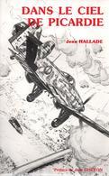 J. HALLADE  DANS LE CIEL DE PICARDIE GUERRE AERIENNE AVIATION - 1939-45