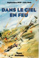 J. HALLADE  DANS LE CIEL EN FEU  GUERRE AERIENNE 1939 1940 - 1939-45