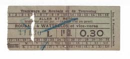 Tram.Billet Aller Et Retour De La Ligne Roubaix à Wattrelos. - Tram
