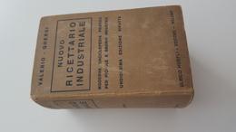 NUOVO RICETTARIO INDUSTRIALE - HOEPLI 1945 - Encyclopédies