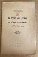 F.Thouvignon La Poste Aux Lettres En Béarn Et Bigorre Aux 17 Et 18 èmes Siècles Dax 1953 - Philately And Postal History