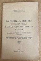 F.Thouvignon La Poste Aux Lettres Au XVIIIe Siècle Dans Le Futur Département Du Gers Auch 1955 - Filatelie En Postgeschiedenis