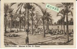 Colonie Italiane Colonia Italiana Libia Tripolitania El Giuma Mercato Di Suc Veduta Fine Anni 30 (v.retro/f.piccolo) - Libye