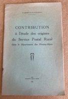 Carnevalé-Mauzan Contribution à L'étude Des Origines Du Service Postal Rural Dans Le Département Des Hautes-Alpes 1960 - Philately And Postal History