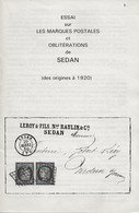 Essai Sur Les Marques Postales Et Oblitérations De SEDAN (des Origines à 1920) De D. Hosteau Et R. Graftieaux. TB - France