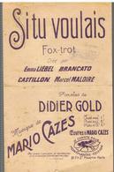 Partition Si Tu Voulais Fox-trot Paroles De DIDIER GOLD Musique De MARIO CAZES  Montmartre Edition De 1927 - Partitions Musicales Anciennes