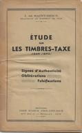 Etude Sur Les Timbres-Taxe 1849-1896. Signes D'Authenticité, Oblitérations, Falsifications De I. De Saint-Brice.  1946. - France